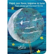 Papa, Por Favor, Bajame La Luna (Papa, Please Get the Moon for Me), Hardcover/Eric Carle