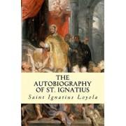 The Autobiography of St. Ignatius, Paperback/Saint Ignatius Loyola