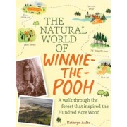 The Natural World of Winnie-The-Pooh: A Walk Through the Forest That Inspired the Hundred Acre Wood, Hardcover