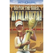 Go for the Gold, Atalanta!, Paperback/Kate McMullan