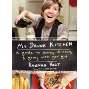 My Drunk Kitchen: A Guide to Eating, Drinking, and Going with Your Gut, Hardcover