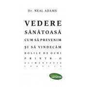 Vedere sanatoasa. Cum sa prevenim si sa vindecam bolile de ochi printr-o alimentatie corecta (eBook)