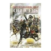 French Cuirassiers 1804-1815 Officers Lapray Olivier