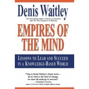 Empires of the Mind: Lessons to Lead and Succeed in a Knowledge-Based ., Paperback