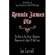 Ronnie James Dio: The Man on the Silver Mountain: Memories of a Rock 'n' Roll Icon, Paperback/MR Ian Carroll