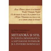 Metafora si stil in poezia imnografica a Saptamanii Patimilor si a Invierii Domnului