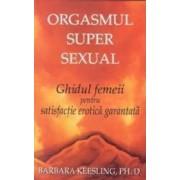 Orgasmul super sexual - Barbara Keesling