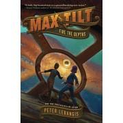 Max Tilt: Fire the Depths, Paperback/Peter Lerangis