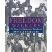 Freedom Walkers The Story of the Montgomery Bus Boycott