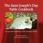 The Saint Joseph's Day Table Cookbook, Paperback/Mary Ann Giordano