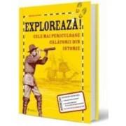 Exploreaza Cele Mai Periculoase Calatorii Din Istorie - Deborah Kespert