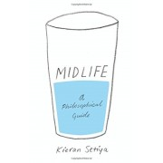 Midlife: A Philosophical Guide, Hardcover