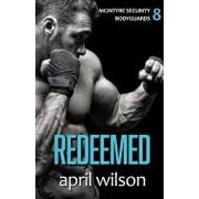 Redeemed: (mcintyre Security Bodyguard Series - Book 8), Paperback/April Wilson
