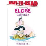 The Eloise Collection: Eloise and the Very Secret Room; Eloise and the Dinosaurs; Eloise Has a Lesson; Eloise's New Bonnet; Eloise at the Wed, Hardcover/Kay Thompson