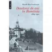 Douazeci de ani in Romania. 1889-1911