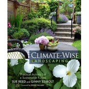 Climate-Wise Landscaping: Practical Actions for a Sustainable Future, Paperback/Sue Reed