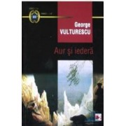 Aur si iedera - George Vulturescu