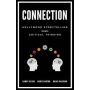 Connection: Hollywood Storytelling Meets Critical Thinking, Paperback