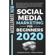 Social Media Marketing for Beginners 2020: Beyond 2019, with the Workbook for Success Strategies and Content Creations Essential with Tips and Tricks,, Paperback/Donald Preace