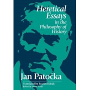 Heretical Essays in the Philosophy of History: Essays, Meditations, Tales, Paperback