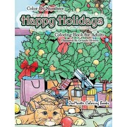 Color By Numbers Happy Holidays Coloring Book for Adults: A Christmas Adult Color By Numbers Coloring Book With Holiday Scenes and Designs For Relaxat, Paperback/Zenmaster Coloring Books