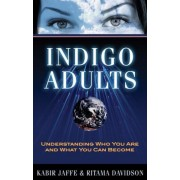 Indigo Adults: Understanding Who You Are and What You Can Become, Paperback