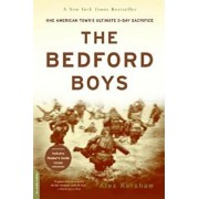 The Bedford Boys: One American Town's Ultimate D-Day Sacrifice, Paperback/Alex Kershaw