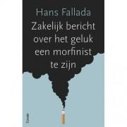 Zakelijk bericht over het geluk een morfinist te zijn (set 5 ex) - Hans Fallada