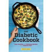 Diabetic Cookbook: Easy, Healthy, and Delicious Recipes for a Diabetes Diet, Paperback