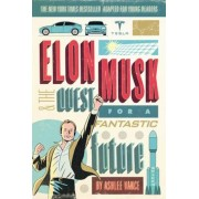 Elon Musk and the Quest for a Fantastic Future Young Readers' Edition, Paperback