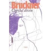 Copilul divin/Pascal Bruckner