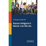A Study Guide for Kazuo Ishiguro's Never Let Me Go, Paperback/Cengage Learning Gale