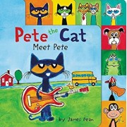 Pete the Cat: Meet Pete, Hardcover/James Dean