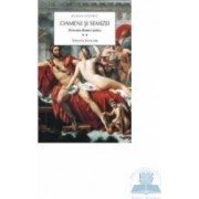Oameni si semizei vol. 2. Povestea Romei antice - Steven Saylor