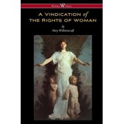 A Vindication of the Rights of Woman (Wisehouse Classics - Original 1792 Edition), Paperback/Mary Wollstonecraft