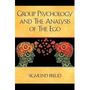 Group Psychology and the Analysis of the Ego, Paperback/Sigmund Freud