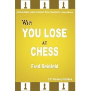 Why You Lose at Chess Fred Reinfeld