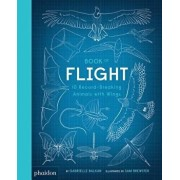 Book of Flight: 10 Record-Breaking Animals with Wings, Hardcover/Sam Brewster