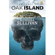 The Curse of Oak Island: The Story of the World's Longest Treasure Hunt, Hardcover/Randall Sullivan