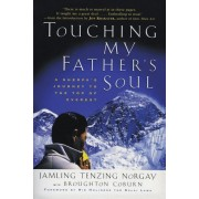 Touching My Father's Soul: A Sherpa's Journey to the Top of Everest, Paperback