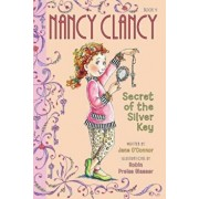 Fancy Nancy: Nancy Clancy, Secret of the Silver Key, Paperback/Jane O'Connor