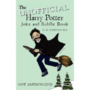 The Unofficial Harry Potter Joke and Riddle Book, Paperback/R. U. Kidding
