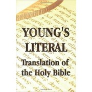 Young's Literal Translation of the Holy Bible - Includes Prefaces to 1st, Revised, & 3rd Editions, Hardcover/Robert Young