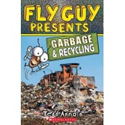 Fly Guy Presents: Garbage and Recycling (Scholastic Reader, Level 2), Paperback/Tedd Arnold