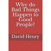 Why Do Bad Things Happen to Good People?, Paperback/David Henry