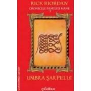 Cronicile familiei Kane vol.3 Umbra sarpelui - Rick Riordan