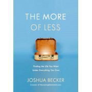 The More of Less: Finding the Life You Want Under Everything You Own, Hardcover