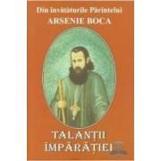 Talantii imparatiei - Din invataturile Parintelui Arsenie Boca