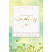 Becoming a Woman of Simplicity, Paperback