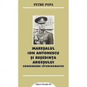 Maresalul Ion Antonescu si resedinta Argesului/Petre Popa